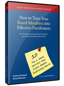 Get the videos: How to Turn Your Board Members into Effective Fundraisers